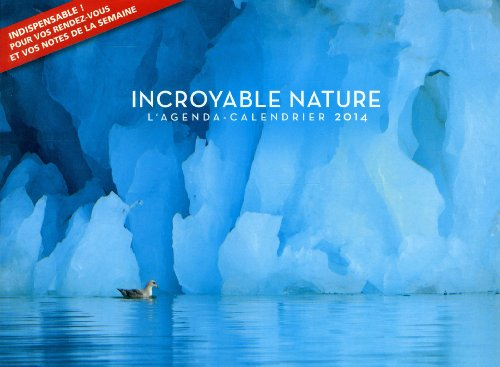 L'agenda-calendrier Incroyable nature 2014