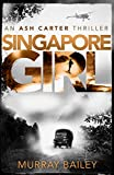 Singapore Girl: An edge of your seat thriller that will have you hooked (An Ash Carter Thriller Book 2)