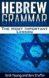 Hebrew Grammar - The Most Important Hebrew Grammar Lesson (English Edition)