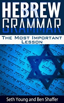 Hebrew Grammar - The Most Important Hebrew Grammar Lesson (English Edition) par [Young, Seth, Shaffer, Ben]
