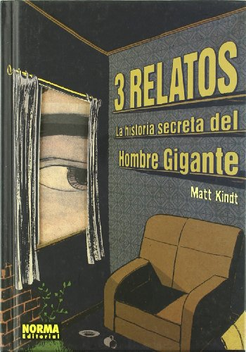 3 relatos / 3 Story: La historia secreta del hombre gigante / The Secret History of the Giant Man