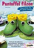 Pantoffel filzen: Hausschuhe für die ganze Familie (Creativ-Taschenbuecher. CTB)