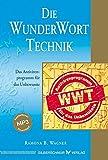 Die WunderWortTechnik WWT: Das Antivirenprogramm für das Unbewusste