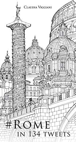 #Rome in 134 Tweets (English Edition)