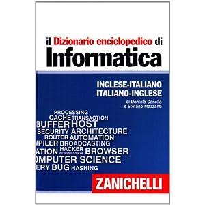 Il dizionario enciclopedico di informatica. Ingles