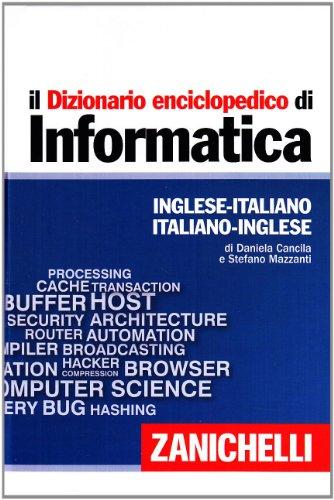 Il dizionario enciclopedico di informatica. Inglese-italiano, italiano-inglese. Ediz. bilingue. Con aggiornamento online