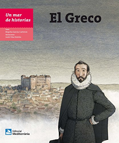 El Greco (Un mar de historias) por Begoña García Carteron