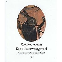 Een duister voorgevoel: reizen naar Jheronimus Bosch