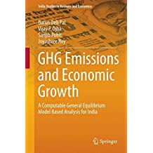 GHG Emissions and Economic Growth: A Computable General Equilibrium Model Based Analysis for India (India Studies in Business and Economics)