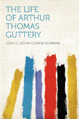 The Life of Arthur Thomas Guttery