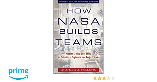 How NASA Builds Teams: Mission Critical Soft Skills for