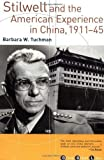 Stilwell and the American Experience in China, 1911-45 1st Grove Press edition by Tuchman, Barbara W. (2001) Paperback
