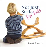 Not Just Socks for kids by Sandi Rosner by Sandi Rosner (2006-05-04)