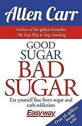 Good Sugar Bad Sugar by Allen Carr (2016-09-15)