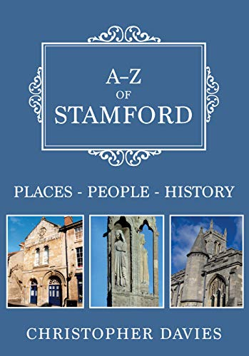 A-Z of Stamford: Places-People-History (English Edition)