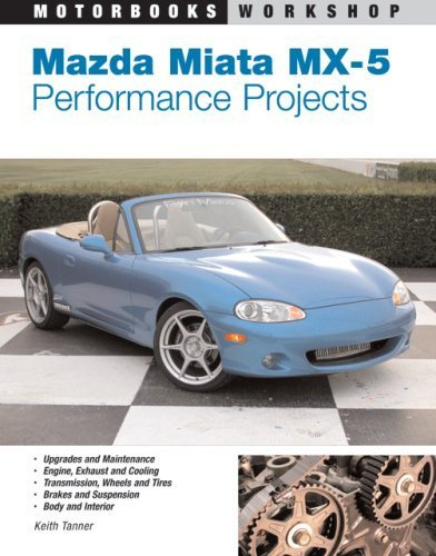 mazda-miata-mx-5-performance-projects-motorbooks-workshop-by-tanner-keith-2003-paperback