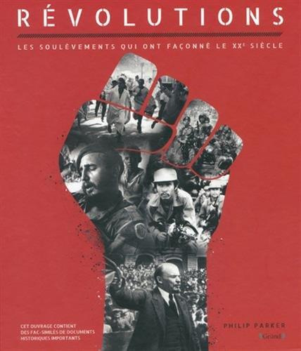 Révolutions : Les soulèvements qui ont façonné le XXe siècle