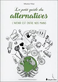 Le petit guide des alternatives par Sébastien Vilnat