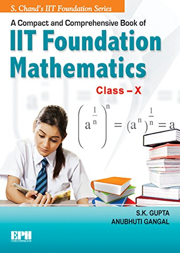 A Compact & Comprehensive IIT Fdn Math X (English Edition)