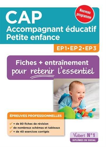 CAP Accompagnant éducatif petite enfance - Épreuves professionnelles - Fiches de révision et entraînement pour les EP1, EP2 et EP3 par Valérie Jacob