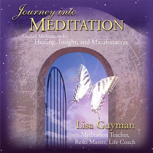 Journey Into Meditation: Guide...