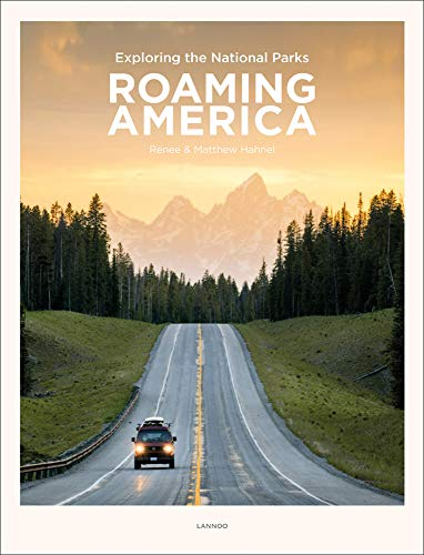 Roaming America: Exploring the National Parks por Renee Hahnel