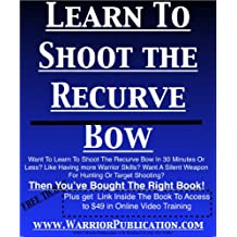 Learn To Shoot The Recurve Bow (English Edition)