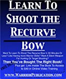 Image de Learn To Shoot The Recurve Bow (English Edition)