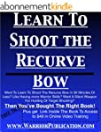 Learn To Shoot The Recurve Bow (Engli...