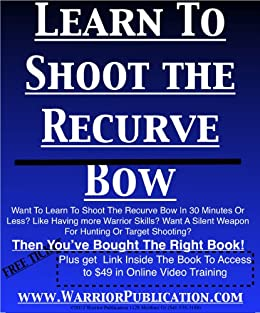 Learn To Shoot The Recurve Bow (English Edition) par [Quinn, Ananda]