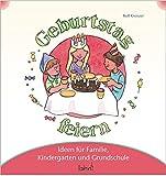Mit Kindern Geburtstag feiern: Ideen für Familie, Kindergarten und Grundschule