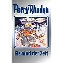 """Perry Rhodan 101: Eiswind der Zeit (Silberband): 8. Band des Zyklus """"Bardioc"""" (Perry Rhodan-Silberband)"""