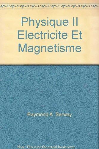 Physique II Electricite Et Magnetisme