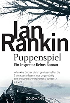 Puppenspiel - Inspector Rebus 12: Kriminalroman (DIE INSPEKTOR REBUS-ROMANE) von [Rankin, Ian]