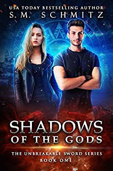 Shadows of the Gods (The Unbreakable Sword Series Book 1) by [Schmitz, S.M.]