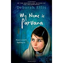 My Name Is Parvana by Deborah Ellis (2014-03-06)
