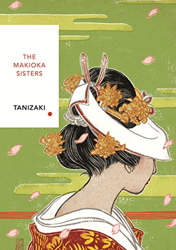 The Makioka Sisters: Vintage Classics Japanese Series (Vintage Classic Japanese Series) -
