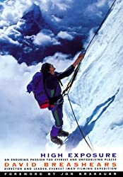 High Exposure: An Enduring Passion for Everest and Unforgiving Places by David Breashears (1999-05-10)
