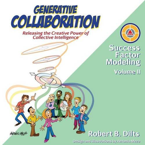 Generative Collaboration: Releasing the Creative Power of Collective Intelligence (Success Factor Modeling) por Robert Brian Dilts