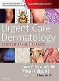 #1: Urgent Care Dermatology: Symptom-Based Diagnosis, 1e