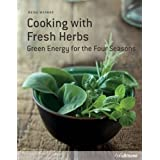 Cooking With Fresh Herbs: Green Energy for the Four Seasons