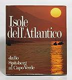 ISOLE DELL'ATLANTICO - Dallo Spitsberg al Capo Verde
