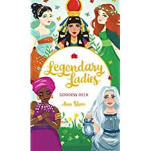 Legendary Ladies Goddess Deck: 58 Goddesses to Empower and Inspire You