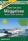 Rund um den Müggelsee 1 : 15.000 Freizeitkarte: Detailkarte vom Berliner Südosten (Naherholungsgebiet Köpenick - Erkner - Woltersdorf) mit ... Bootsverleihen, Badestellen u.v.m.