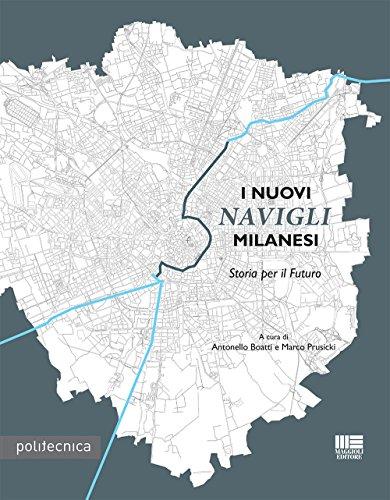 I nuovi Navigli Milanesi. Storia per il futuro