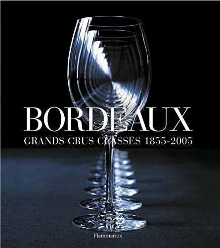 Bordeaux : Grands crus classés 1855-2005 par  Dewey Jr Markham, Cornelis Van Leeuwen, Franck Ferrand, Collectif