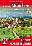 Rund um München: Vom Dachauer Land bis ins Alpenvorland. 58 Touren. Mit GPS-Tracks (Rother Wanderführer)