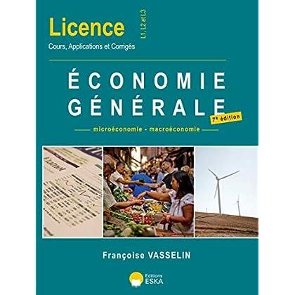 Economie Générale : Licence L1, L2 et L3. Cours, applications et corrigés
