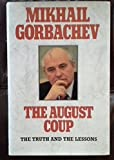 The August Coup: Three Days That Shook the World