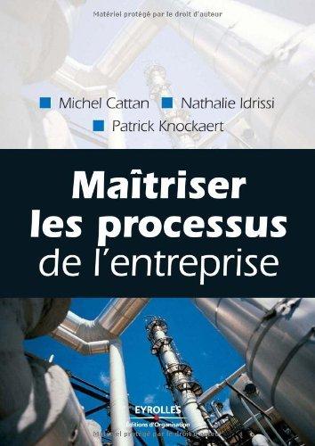 Maîtriser les processus de l'entreprise (ED ORGANISATION) par Nathalie Idrissi